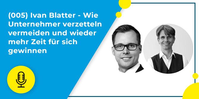 Ivan Blatter - Unternehmer Gesucht Podcast