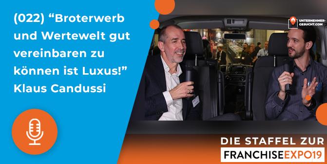 """022 – Broterwerb und Wertewelt gut vereinbaren zu können ist Luxus!"""" Klaus Candussi, Social Franchisegeber"""