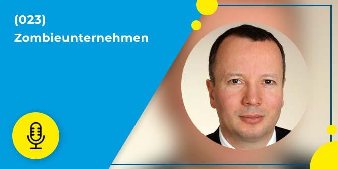 023- Dr. Markus Krall zu Zombieunternehmen