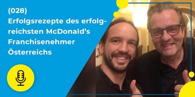 028 – Erfolgsrezepte des erfolgreichsten McDonald's Franchisenehmers Österreichs