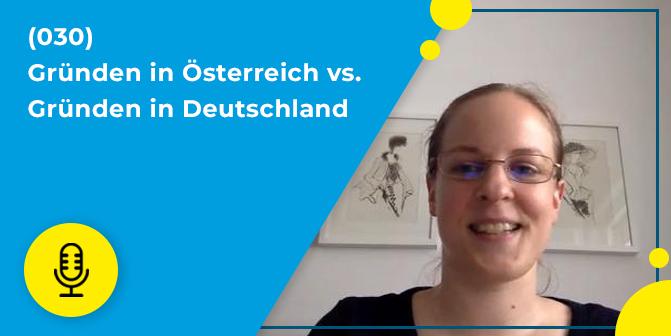 030 – Gründen in Österreich vs. Gründen in Deutschland